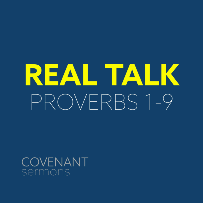 Real Talk - Proverbs 1-9